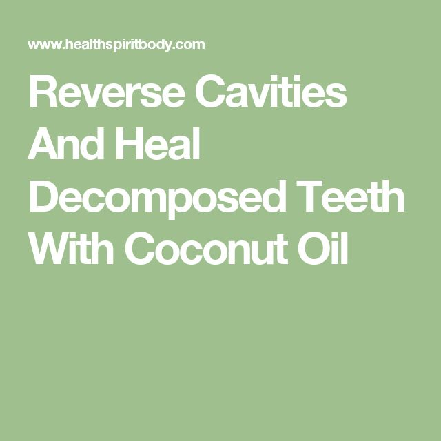 Reverse Cavities And Heal Decomposed Teeth With Coconut Oil