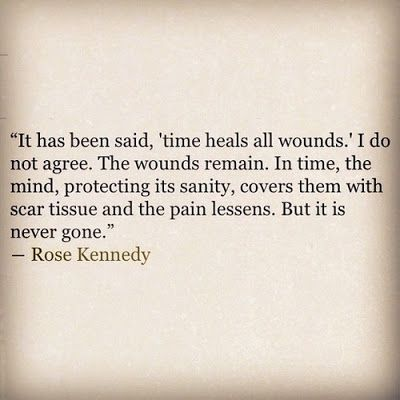 Yes, absolutely correct.  And she lived through a lot of hurts.