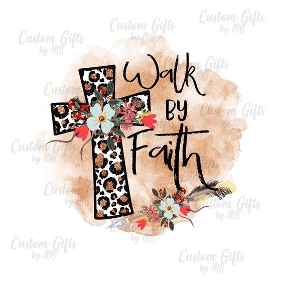 Faith png Walk by Faith PNGFor Light Items  like Mugs T-shirts Scrapbooking