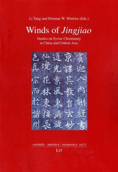 Winds of Jingjiao: Studies on Syriac Christianity in China and Central Asia