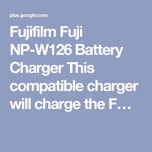 Fujifilm Fuji NP-W126 Battery Charger This compatible charger will charge the F…
