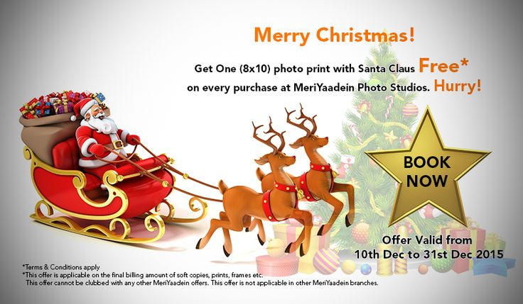 Merry Christmas! Get One (8x10) photo print with Santa Claus Free* on every purchase at MeriYaadein Photo Studios. Hurry!