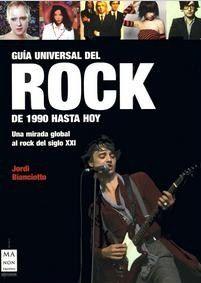 #CineMusicaTeatro #GuiaUniversaldelRock GUIA UNIVERSAL DEL ROCK DE 1990 HASTA HOY - Jordi Bianciotto #Robinbook