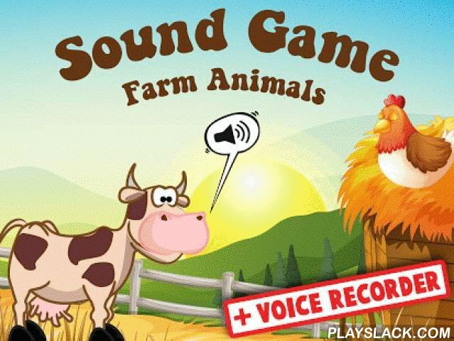 Fun Sound Game Farm Animals  Android App - playslack.com , Loving animals is an inborn fondness that all kids have, and farm animals are along the most popular. Kids are always curious about animals that live on a farm or ranch. Kids tend to get excited seeing animals they have never seen before and want to learn as much about them as they can. They often bombard their parents with countless questions what kind of animal there are, which animal lives on a ranch? It is a lot of fun and can be…