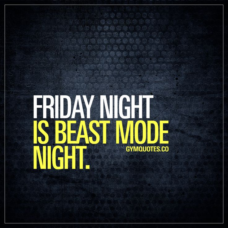 Friday night is beast mode night. Like and save this pin if you're gonna be in the gym - going beast mode - on Friday night. #beastmode #quote