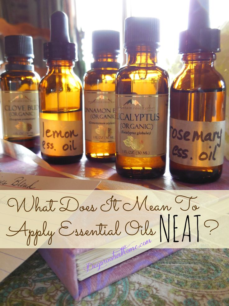 What Does It Mean To Apply Essential Oils Neat?