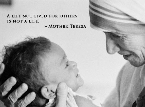 A life not lived for others is not a life - Mother Teresa    pinned from presentoutlook.com/inspiring-quote-pictures/# Kindly licensed under Creative Commons : )