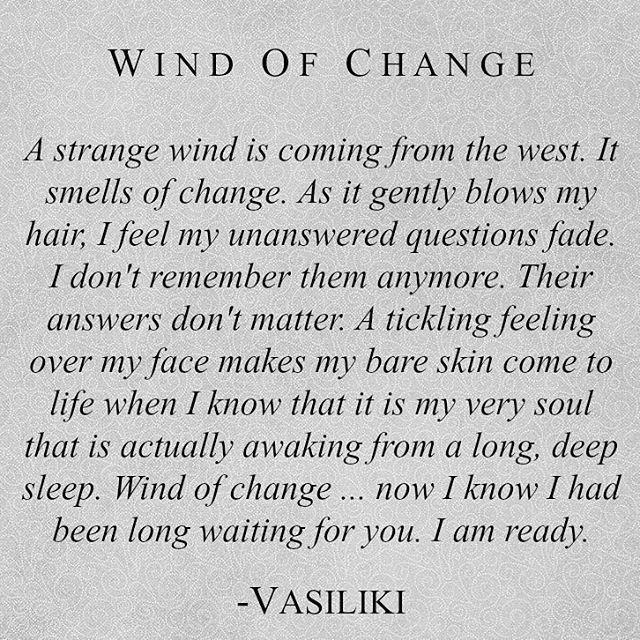 Wind Of Change -Vasiliki (Instagram: vasiliki_poetry) #vasiliki #vasilikipoetry