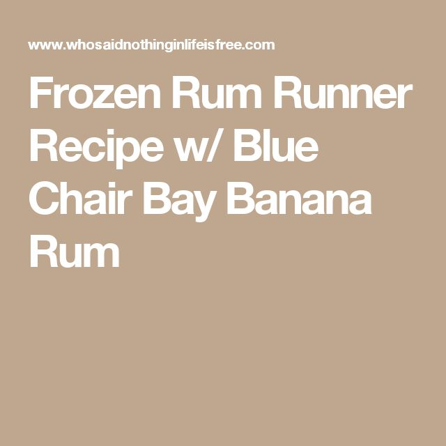 Frozen Rum Runner Recipe w/ Blue Chair Bay Banana Rum