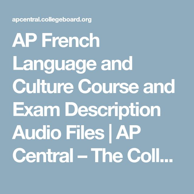 AP French Language and Culture Course and Exam Description Audio Files | AP Central – The College Board