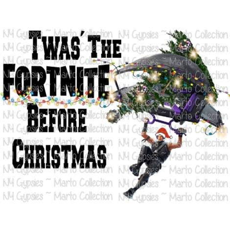 c179071d Twas The Fortnite Before Christmas Sublimation Transfers Heat Transfer