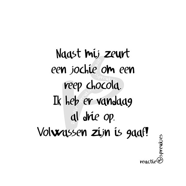 Volwassen zijn is gaaf! #chocola #humor #tekst #quote #Nederlands