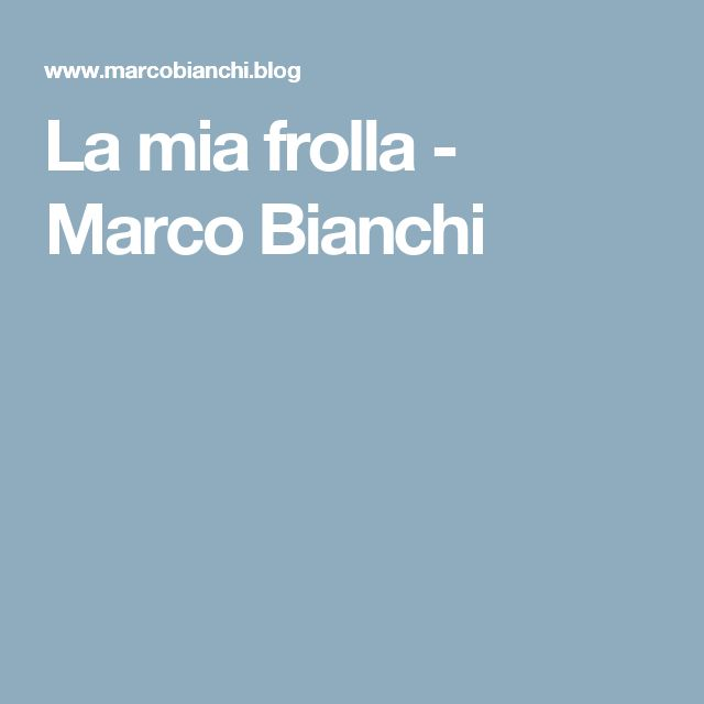 La mia frolla - Marco Bianchi