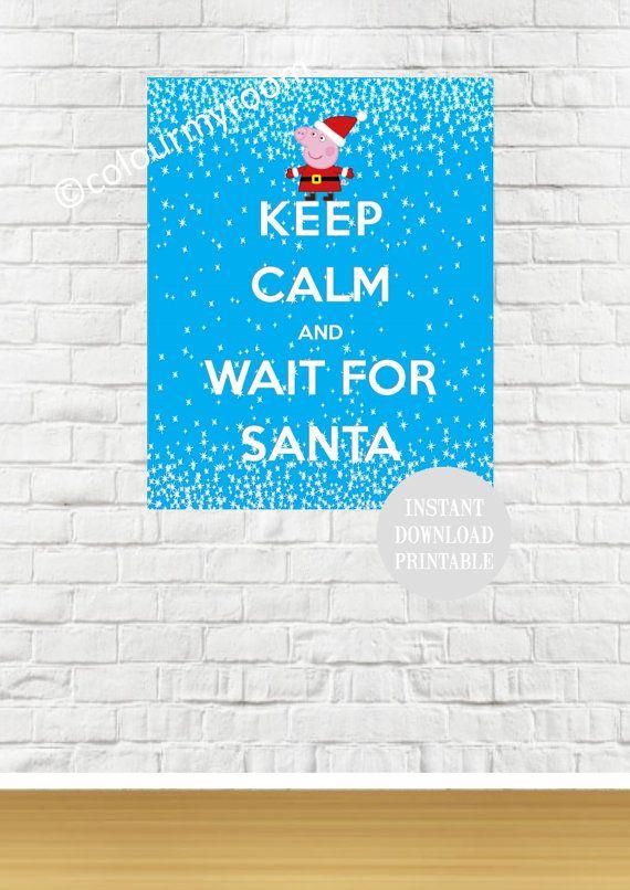 KEEP CALM Peppa Pig Christmas Santa 8x10 Printable by ColourMyRoom