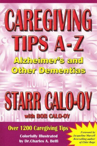 Caregiving Tips A-Z Alzheimer's & Other Dementias by Starr Calo-oy. $17.54