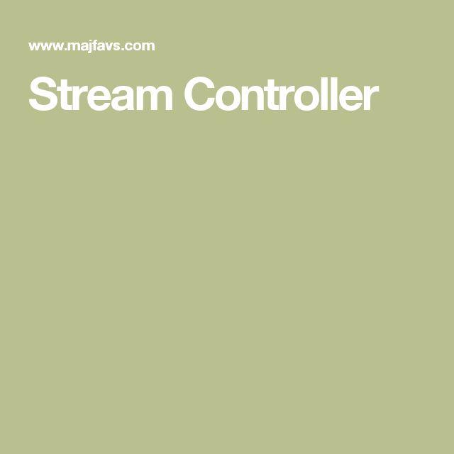 Stream Controller