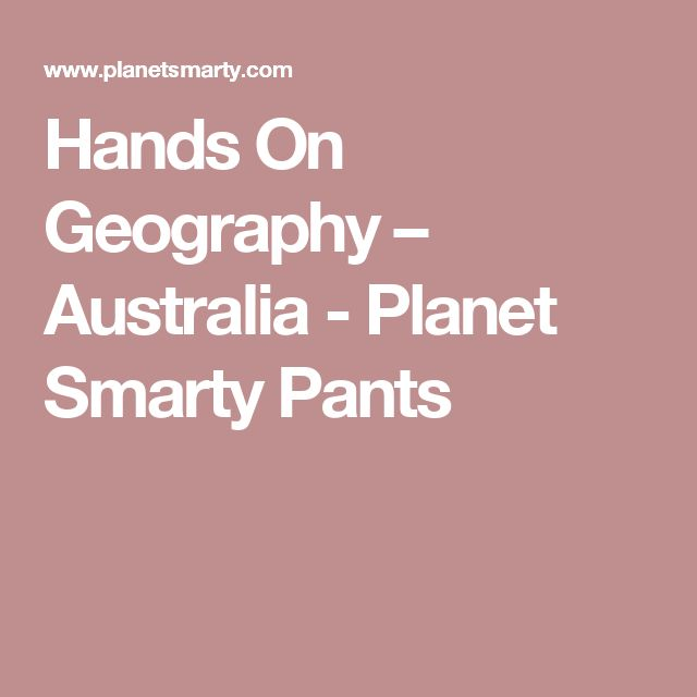 Hands On Geography – Australia - Planet Smarty Pants
