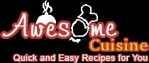 Awesome Cuisine - Quick and Easy Recipes for you