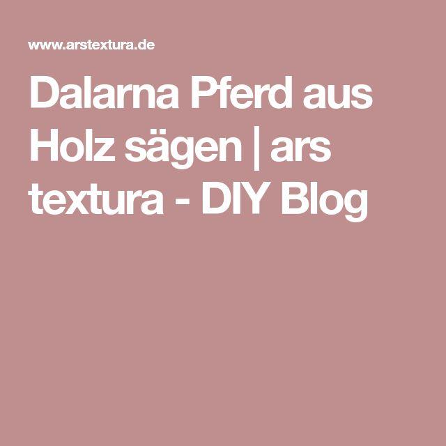 Dalarna Pferd aus Holz sägen   ars textura - DIY Blog
