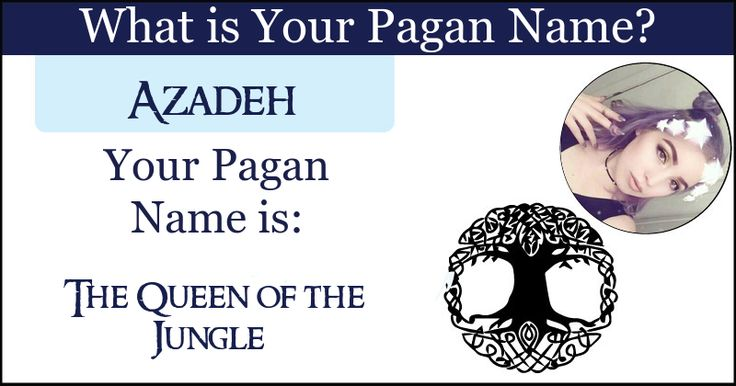<b>Azadeh</b>, your pagan name connects you to the rustic basics that the Earth hides behind her veil. Your pagan name connects you to the aura of mother nature and bonds you indelibly together.  Share this with your friends and let them discover their Pagan name.