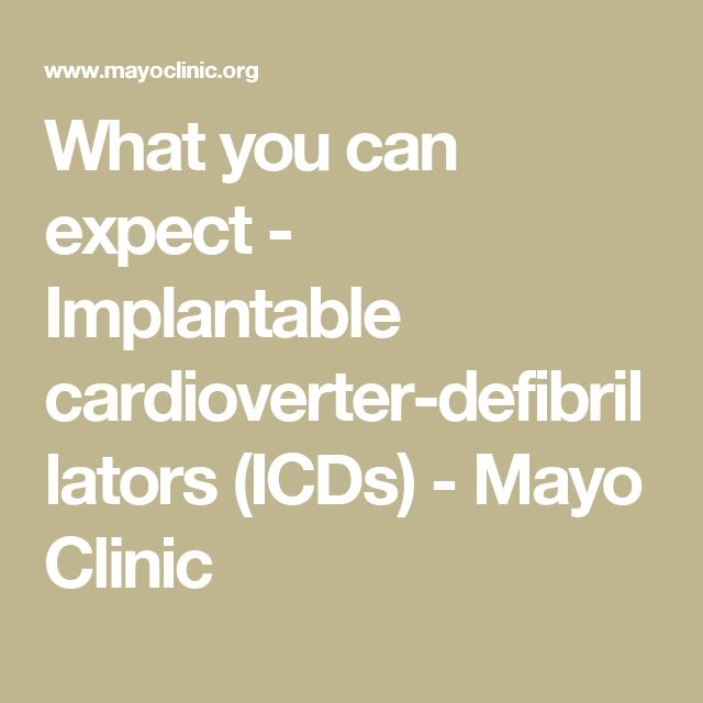 What you can expect - Implantable cardioverter-defibrillators (ICDs) - Mayo Clinic