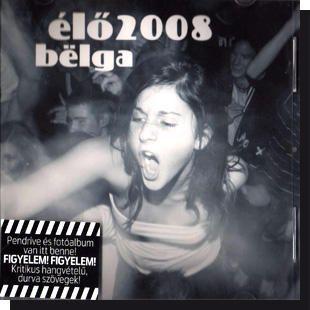 Belga 2008 élő CD - Dalnok Kiadó Zene- és DVD Áruház - Alternatív zene