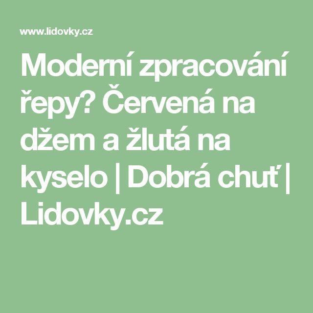 Moderní zpracování řepy? Červená na džem a žlutá na kyselo | Dobrá chuť | Lidovky.cz