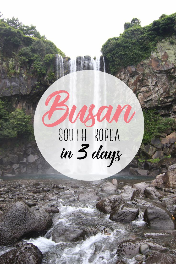 Busan, South Korea in 3 days