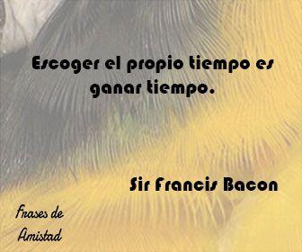 Frases filosoficas sobre el tiempo de Sir Francis Bacon