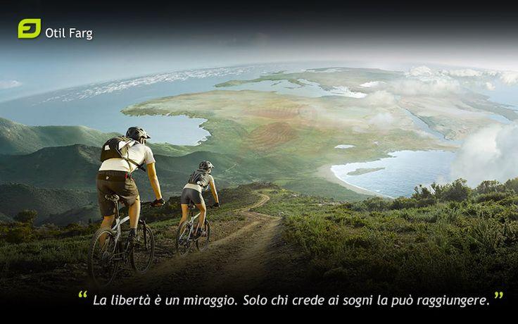 La libertà è un miraggio. Solo chi crede ai sogni la può raggiungere. Otil Farg
