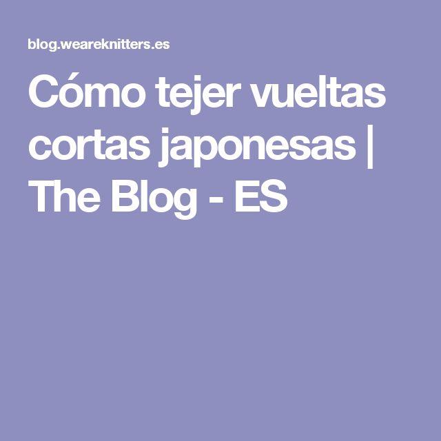 Cómo tejer vueltas cortas japonesas | The Blog - ES
