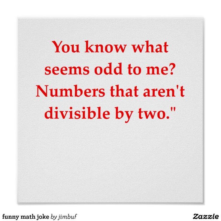 Math geek humor . . . I am not a math geek. Word geek, yes. Math is Mental Abuse To Humans.