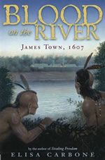 Study Guide for Blood on the River: James Town 1607  by Elisa Carbone  Guide created by Jan Jones
