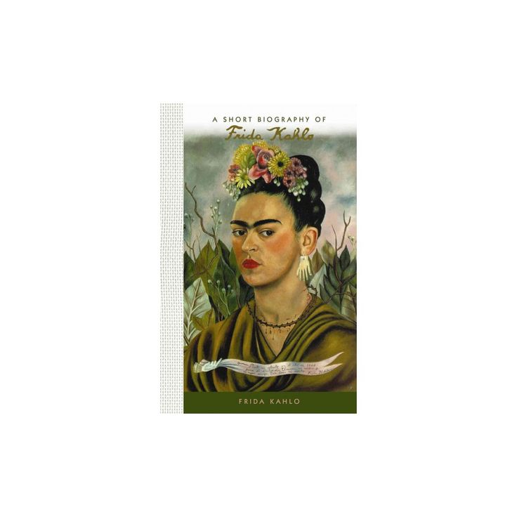 Short Biography of Frida Kahlo : A Short Biography (Hardcover)