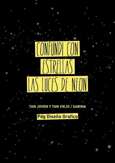 confundí con estrellas las luces de neón #Frases #Canciones  Tan joven y tan viejo - Sabina Pdg Diseño Gráfico