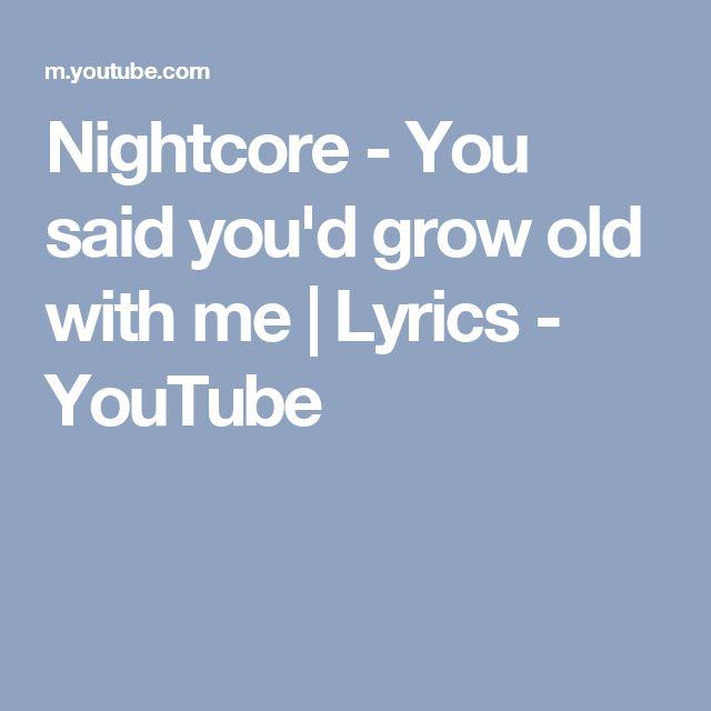 Nightcore - You said you'd grow old with me | Lyrics - YouTube