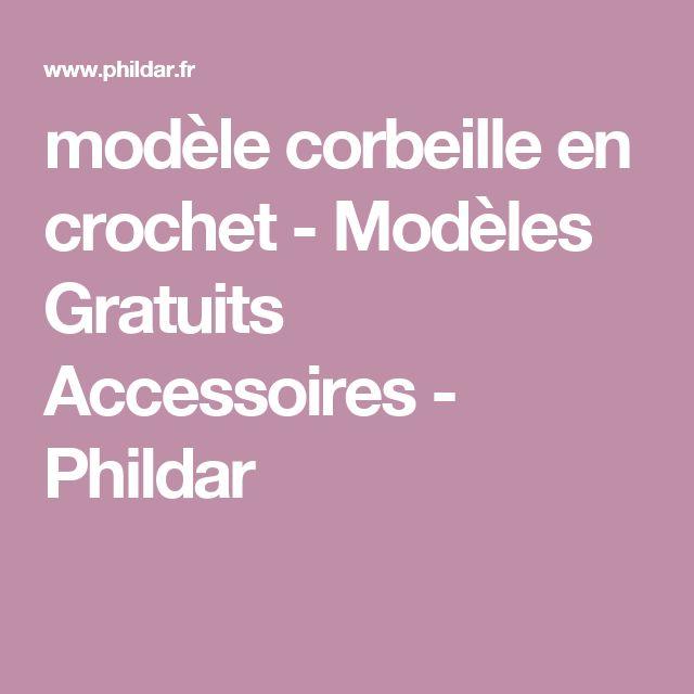 modèle corbeille en crochet - Modèles Gratuits Accessoires - Phildar