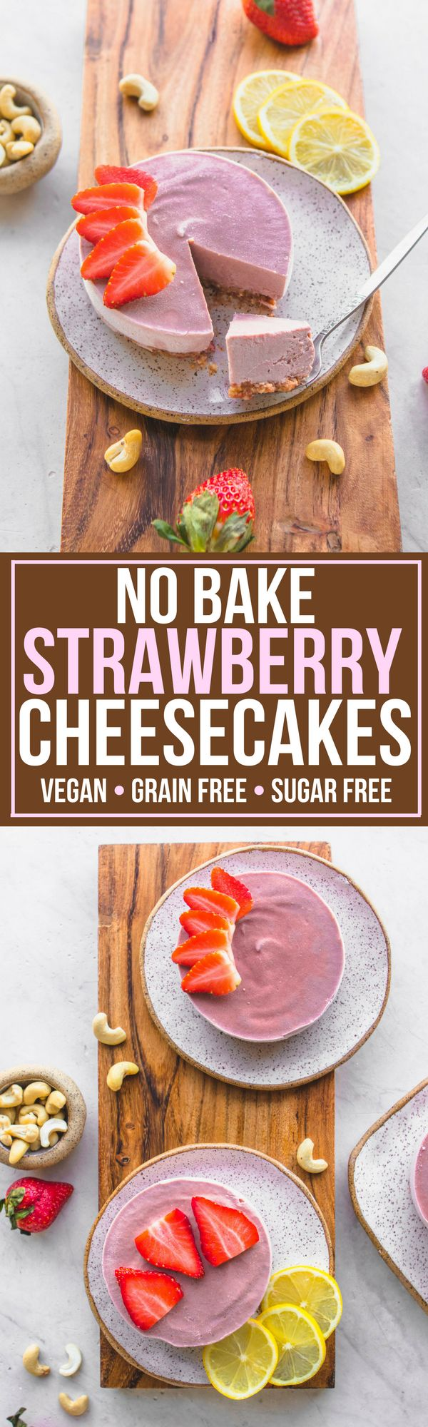 These No Bake + Sugar Free Strawberry Cheesecakes are Vegan, Grain Free, and Gluten Free! A perfect dessert when you are craving something healthy but decadent.