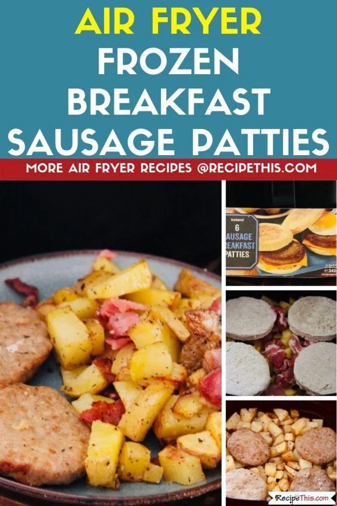 Air Fryer Frozen Breakfast Sausage Patties Recipe