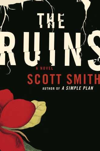The Ruins, Scott Smith, $1, Half Price Books: Book Club, Worth Reading, Book Nerd, Books Worth, Horror Reading, Scary Book, Bookie Books