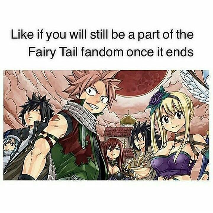 YESSS I WILL STILL BE A FAIRY TAIL FAN !!!! AND THAT'S A PROMISE
