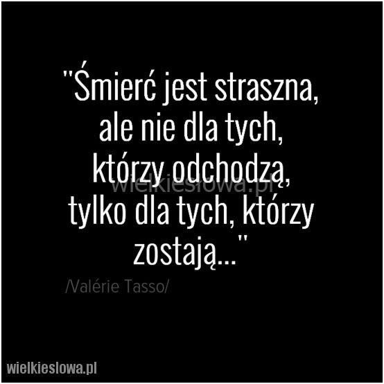Śmierć jest straszna, ale nie dla tych... #Tasso-Valerie,  #Śmierć