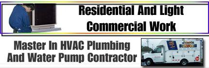 Heating Unit Installations and Repairs, AC System Installation and Repair,  Furnace Installation And Repair,  Custom Duct Work,  Service Upgrades,  Boiler Installation and Repair,  Tank-less Water Heater Installation and Repair, HVAC Change Outs, Leak Repairs, Drain Cleaning, Drain Repairs, Sewer Line Installation and Repairs, Water Line Installation and Repairs, Gas Piping And Re-Piping, Sewer and Water Cleaning, Sink Repairs, Toilet Repairs.