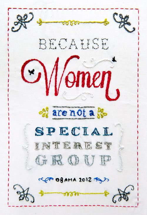 barackobama:    Because women are not a special interest group.