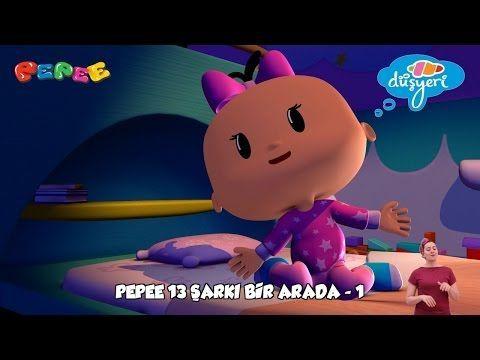 Pepee Şarkıları - 13 Şarkı Bir Arada - Düşyeri - YouTube