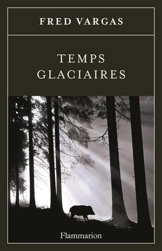 Amazon.fr - Temps glaciaires - Fred Vargas - Livres