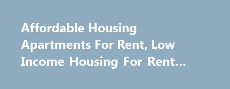 Affordable Housing Apartments For Rent, Low Income Housing For Rent #local #apartments http://apartment.remmont.com/affordable-housing-apartments-for-rent-low-income-housing-for-rent-local-apartments/  #low rent apartments # Welcome to our website. Meridian has been producing, structuring, financing, and managing apartment communities for 40 years. The experience gained over this time has allowed us to focus in on those things that matter most for the owner and the resident. Our current…
