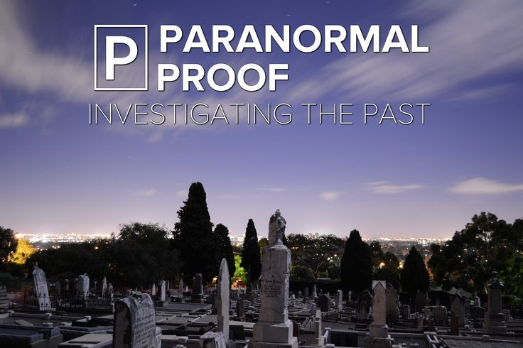 Paranormal Proof - S01E02 - The Mitcham Cemetery