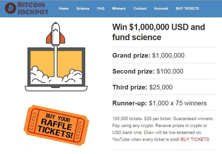 #Bitcoin Jackpot wants to be the world's best crypto #raffle. The company is launching the world's first #Bitcoinraffle where the #jackpot is $1,000,000 USD and #tickets are $20 each. The draw will happen when all 100,000 tickets are sold. You can receive payouts in any major #crypto and possibly bank wire depending on where you live.  https://steemit.com/vincentb/@btcupload/worlds-best-crypto-raffle