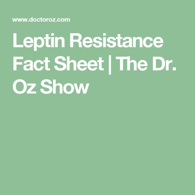 Leptin Resistance Fact Sheet | The Dr. Oz Show